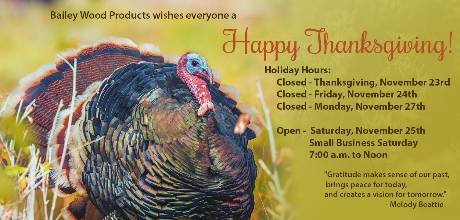 Thanksgiving Greetings and Business Hours for Bailey Wood Products