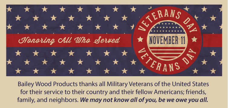 Bailey Wood Products thanks our Military Veterans